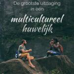 de grootste uitdaging in een multicultureel huwelijk
