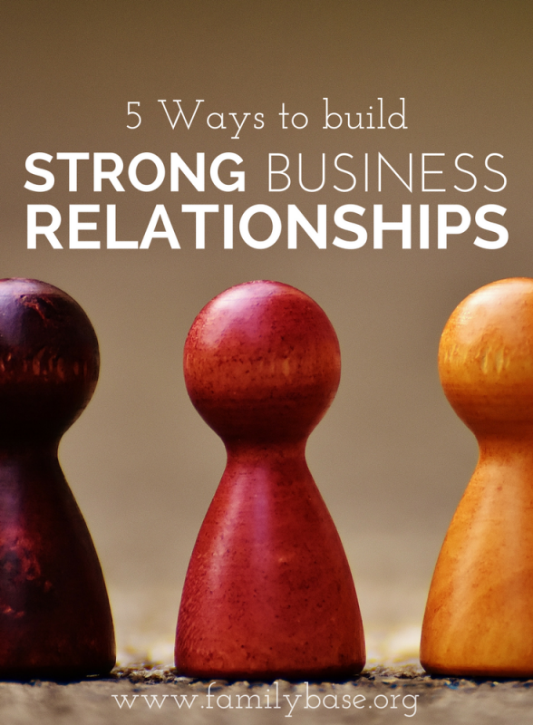 Build strong business relationships